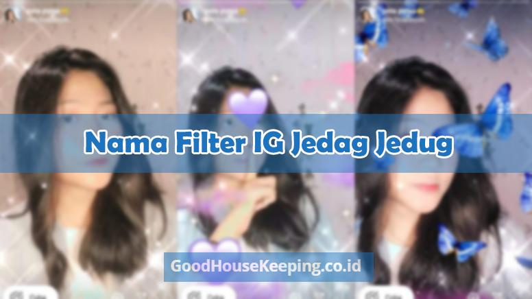 Nama Filter IG Jedag Jedug